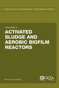 Activated Sludge and Aerobic Biofilm Reactors: Biological Wastew