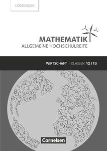 Mathematik Klasse 12/13 - Allgemeine Hochschulreife - Wirtschaft