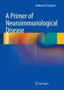 A Primer of Neuroimmunological Disease