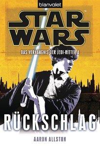 Star Wars (TM) Das Verhängnis der Jedi-Ritter 04. Rückschlag