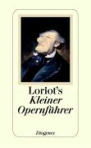Loriot\'s Kleiner Opernführer