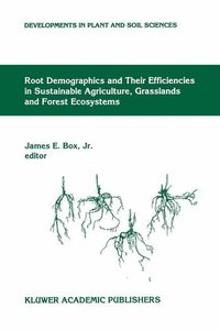 Root Demographics and Their Efficiencies in Sustainable Agricult