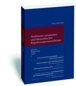 Moderne Regulierungsregime / Treffräume juristischer und ökonomi