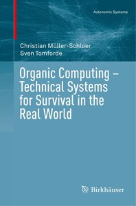 Organic Computing - Technical Systems for Survival in the Real W
