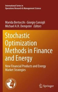 Stochastic Optimization Methods in Finance and Energy