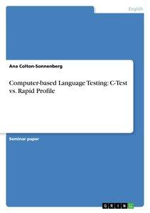 Computer-based Language Testing: C-Test vs. Rapid Profile
