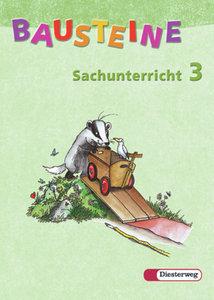 Bausteine Sachunterricht 3. Schülerbuch. Neubearbeitung