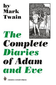 The Complete Diaries of Adam and Eve