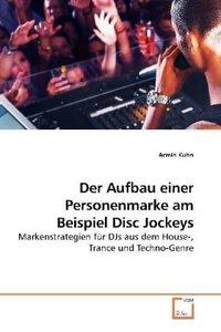 Der Aufbau einer Personenmarke am Beispiel Disc Jockeys