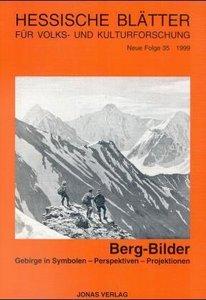 Berg-Bilder. Gebirge in Symbolen - Perspektiven - Projektionen
