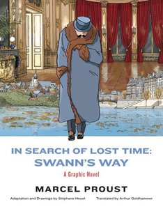 In Search of Lost Time: Swann's Way - A Graphic Novel