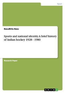 Sports and national identity. A brief history of Indian hockey 1