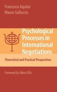 Psychological Processes in International Negotiations