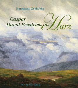 Caspar David Friedrich im Harz