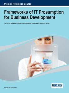 Frameworks of It Prosumption for Business Development
