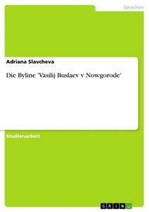 Die Byline 'Vasilij Buslaev v Nowgorode'