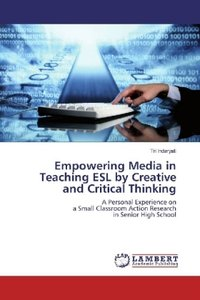 Empowering Media in Teaching ESL by Creative and Critical Thinki