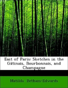 East of Paris: Sketches in the Gâtinais, Bourbonnais, and Champa