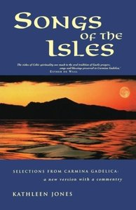 Songs of the Isles: Selections from Carmina Gadelica: A New Vers