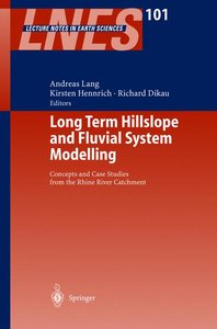Long Term Hillslope and Fluvial System Modelling