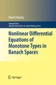 Nonlinear Differential Equations of Monotone Types in Banach Spa