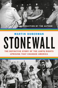 Stonewall: The Definitive Story of the Lgbtq Rights Uprising Tha