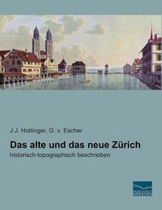 Das alte und das neue Zürich