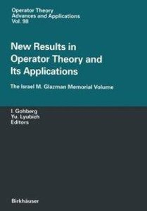 New Results in Operator Theory and Its Applications