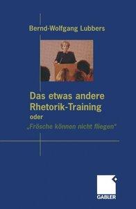 """Das etwas andere Rhetorik-Training oder """"Frösche können nicht fl"""