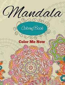 Mandala Coloring Book (Color Me Now)