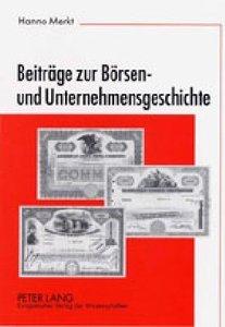 Beiträge zur Börsen- und Unternehmensgeschichte