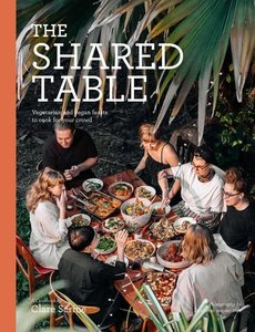 The Shared Table: Vegetarian Feasts for Family and Friends