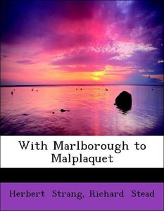 With Marlborough to Malplaquet