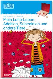 Mein Lotta-Leben: Addition, Subtraktion und andere Tiere