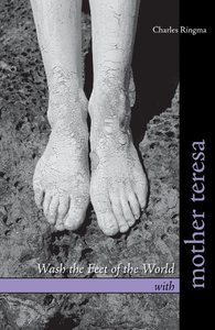 Wash the Feet of the World with Mother Teresa