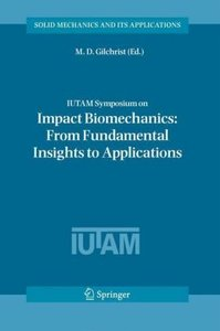 IUTAM Symposium on Impact Biomechanics: From Fundamental Insight