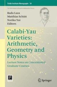 Calabi-Yau Varieties: Arithmetic, Geometry and Physics