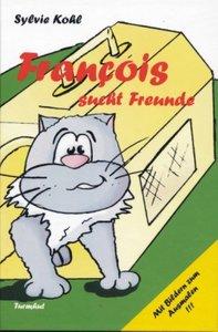 François sucht Freunde