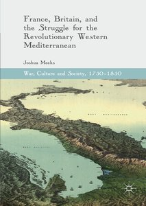 France, Britain, and the Struggle for the Revolutionary Western