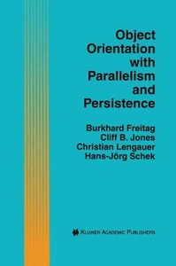 Object Orientation with Parallelism and Persistence