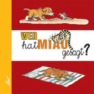Wer hat Miau gesagt?