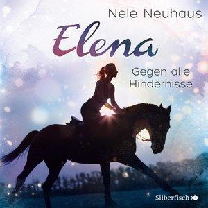 Elena: Ein Leben für Pferde - Gegen alle Hindernisse