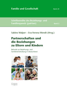 Partnerschaften und die Beziehungen zu Eltern und Kindern