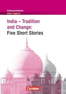 Schwerpunktthema Abitur Englisch India:Tradition and Change