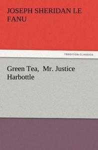 Green Tea, Mr. Justice Harbottle