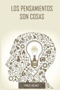 Los Pensamientos Son Cosas / Thoughts Are Things (Spanish Editio