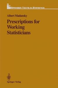 Prescriptions for Working Statisticians