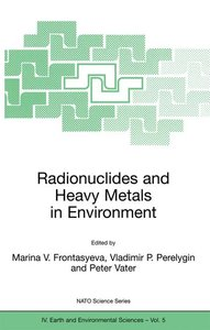 Radionuclides and Heavy Metals in Environment