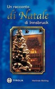 Un racconto natalizio di Innsbruck.