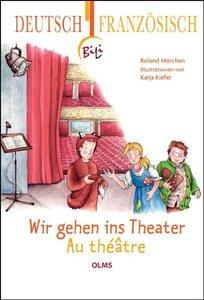 Wir gehen ins Theater - Au théâtre